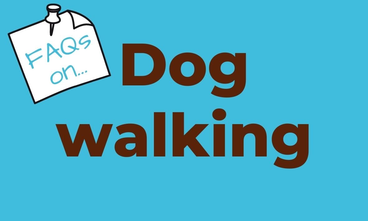 Click here for answers to questions about dog walking